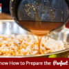 Let's Know How to Prepare the Perfect Popcorn
